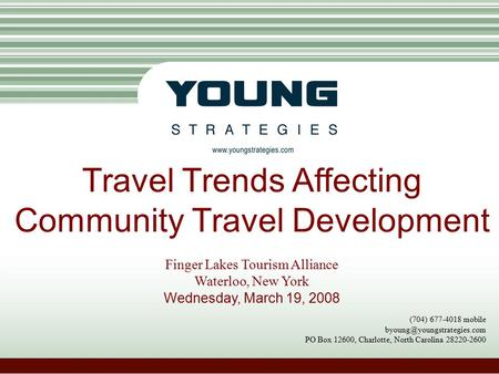 (704) 677-4018 mobile PO <strong>Box</strong> 12600, Charlotte, North Carolina 28220-2600 Travel Trends Affecting Community Travel Development.