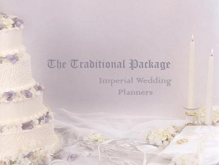 The Traditional Package Imperial Wedding Planners.