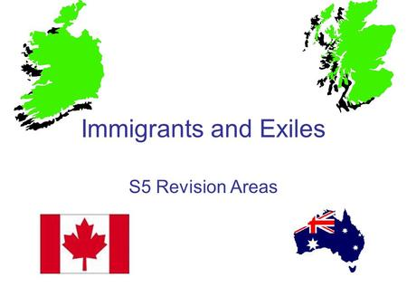 Immigrants and Exiles S5 Revision Areas. Explain why many Irish chose to move to Scotland This is the PULL section of the Irish topic so you are looking.