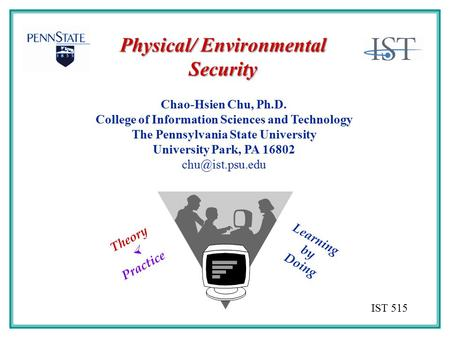 Chao-Hsien Chu, Ph.D. College of Information Sciences and Technology The Pennsylvania State University University Park, PA 16802 Physical/