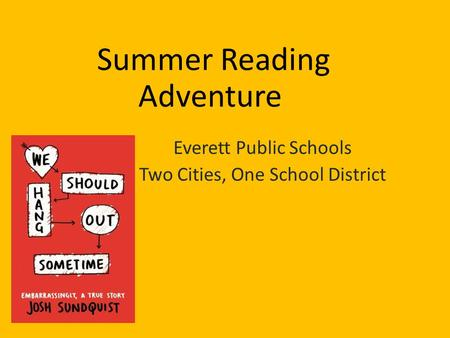Summer Reading Adventure Everett Public Schools Two Cities, One School District.