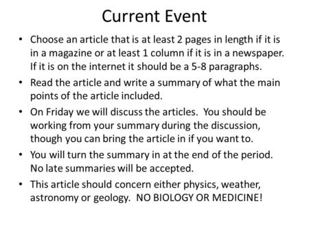 Current Event Choose an article that is at least 2 pages in length if it is in a magazine or at least 1 column if it is in a newspaper. If it is on the.