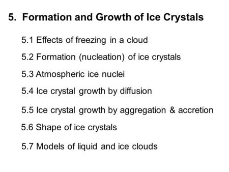 5. Formation and Growth of Ice Crystals