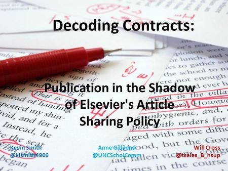 Decoding Contracts: Publication in the Shadow of Elsevier's Article Sharing Policy Kevin Anne Will