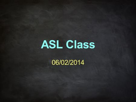 ASL Class 06/02/2014. Unit 7 – Cross-Cultural Communication Pen and Paper are used for seeking information, conducting business (i.e., getting directions,