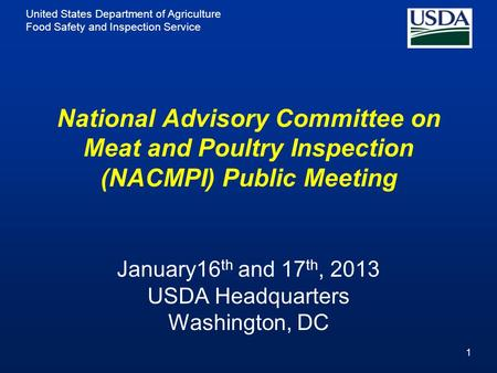 United States Department of Agriculture Food Safety and Inspection Service National Advisory Committee on Meat and Poultry Inspection (NACMPI) Public Meeting.