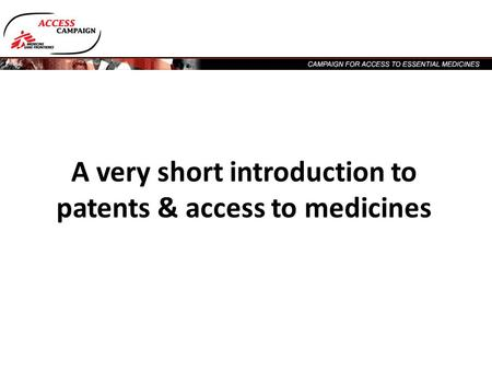 A very short introduction to patents & access to medicines.