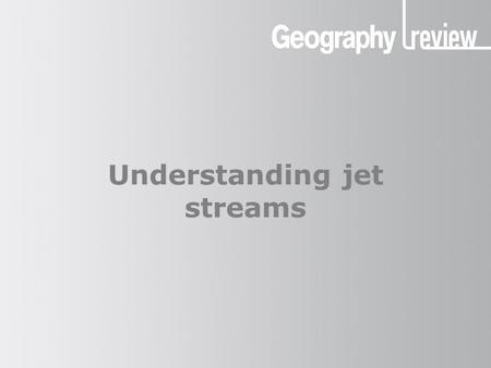 Understanding jet streams. What are jet streams? Jet streams are narrow, fast- moving air currents (winds). They are found at high altitude, at the boundary.