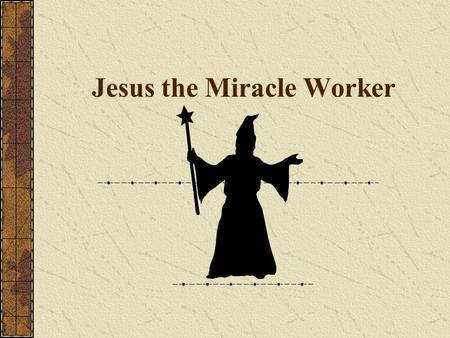Jesus the Miracle Worker. 18/08/2015 Teaching of Jesus - Jesus' Miracles Slide 2 The problem of the miracles of Jesus Lessing's ditch Hume Romantic lives.
