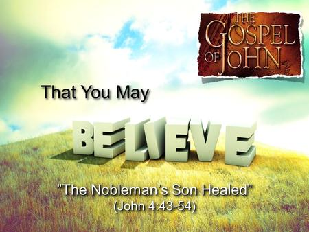 """The Nobleman's Son Healed"""