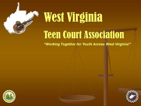 """Working Together for Youth Across West Virginia!"" West Virginia Teen Court Association."