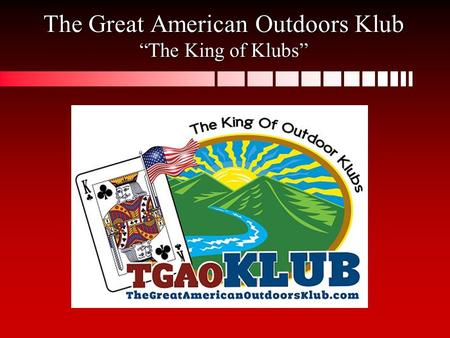 "The Great American Outdoors Klub ""The King of Klubs"""