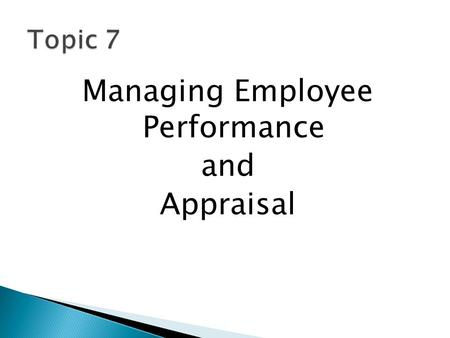 Managing Employee Performance and Appraisal. PLEASE SIT IN YOUR TEAMS. THERE'LL BE A 5% TEAM ACTIVITY TODAY.