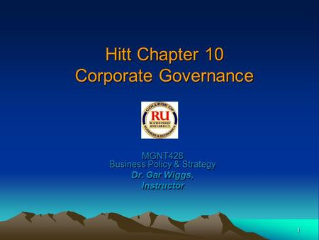 1 Hitt Chapter 10 Corporate Governance MGNT428 Business Policy & Strategy Dr. Gar Wiggs, Instructor.