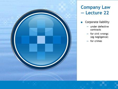 Company Law — Lecture 22 Corporate liability under defective contracts