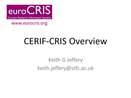 CERIF-CRIS Overview Keith G Jeffery