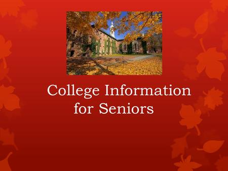 College Information for Seniors. El Modena Class of 2013  UCLA  UC Santa Cruz  UC Davis  University of the Pacific  Duke  Arizona State  UC San.