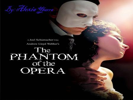 By: Alexia Ybarra.  The phantom of the opera opened on 1986  andrew lloyd webber wrote the musical  Charles Hart wrote the lyrics of the phantom of.