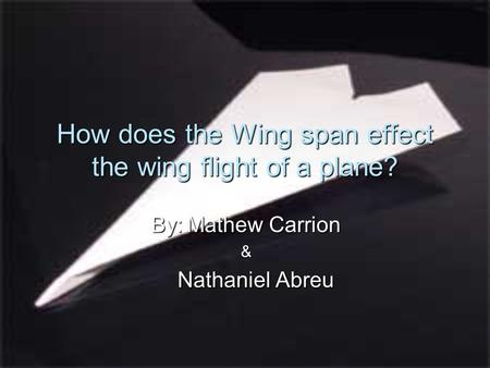 How does the Wing span effect the wing flight of a plane?