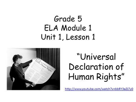 "Grade 5 ELA Module 1 Unit 1, Lesson 1 ""Universal Declaration of Human Rights"""