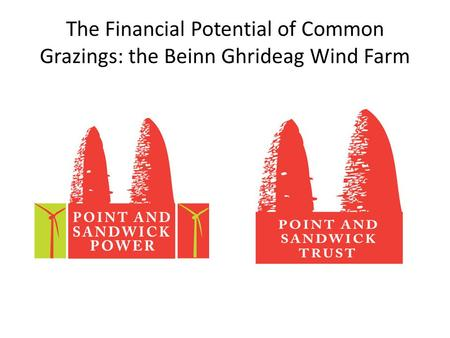 The Financial Potential of Common Grazings: the Beinn Ghrideag Wind Farm.