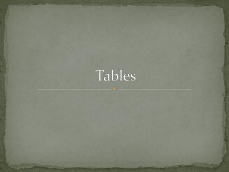 A table is an arrangement of data (words and numbers) in rows and columns. Tables range in complexity from those with only two columns and a title to.