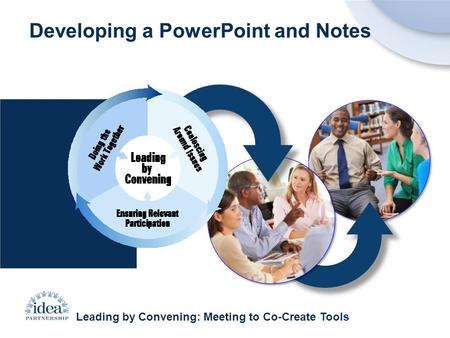 Leading by Convening: Meeting to Co-Create Tools Developing a PowerPoint and Notes.