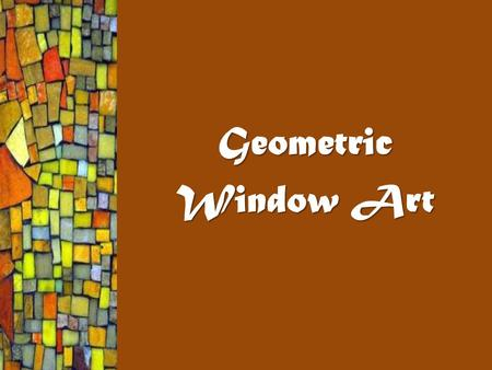 Geometric Window Art.