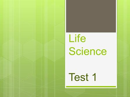 Life Science Test 1. Quiz 1A study outline (ten of the following notes will be Quiz 1A)