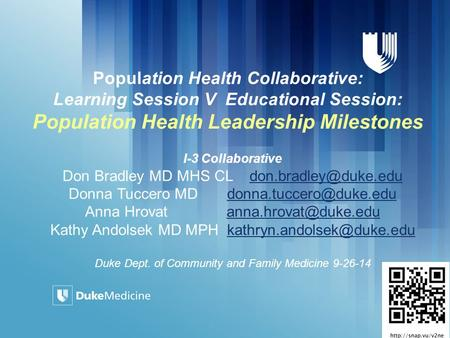 Population Health Collaborative: Learning Session V Educational Session: Population Health Leadership Milestones I-3 Collaborative Don Bradley MD MHS CL.