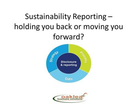 Sustainability Reporting – holding you back or moving you forward?