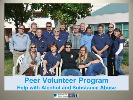 Peer Volunteer Program Help with Alcohol and Substance Abuse.