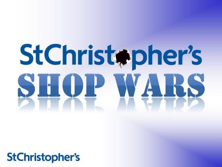 St Christopher's Shop Wars are coming to a high street near you! We would like to invite companies and local businesses to take over one of our 17 shops.