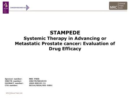 MRC Clinical Trials Unit STAMPEDE Systemic Therapy in Advancing or Metastatic Prostate cancer: Evaluation of Drug Efficacy Sponsor number:MRC PR08 ISRCTN.