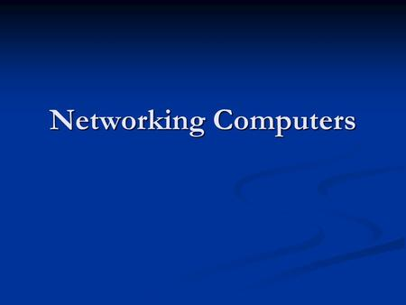 Networking Computers. Advantages & Disadvantages of Networking.