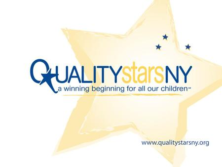 2012 Implementation: A QUALITYstarsNY Recruitment Session.