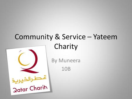 Community & Service – Yateem Charity By Muneera 10B.