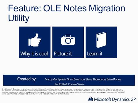 Feature: OLE Notes Migration Utility © 2013 Microsoft Corporation. All rights reserved. Microsoft, Windows, Windows Vista and other product names are or.