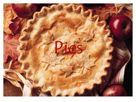 Pies. Uses for Pastry ______ – is the dough used to make piecrusts. Can use pastries – Main dishes such as ______ and quiche – Small dish and fill with.