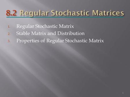 8.2 Regular Stochastic Matrices