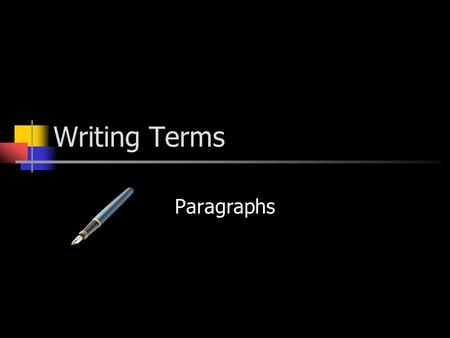 Writing Terms Paragraphs Topic Sentence Covers the main idea of the paragraph better than any other sentence. Should be a strong, attention getting sentence.