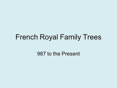 French Royal Family Trees