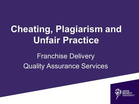Cheating, Plagiarism and Unfair Practice Franchise Delivery Quality Assurance Services.