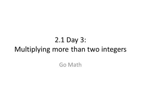 2.1 Day 3: Multiplying more than two integers