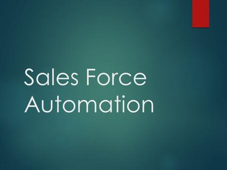 Sales Force Automation. SFA – Sales Force Automation  Focus on cultivating customer relationships and  Improving customer satisfaction  Scenario Number.