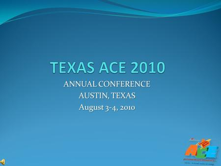 ANNUAL CONFERENCE AUSTIN, TEXAS August 3-4, 2010.