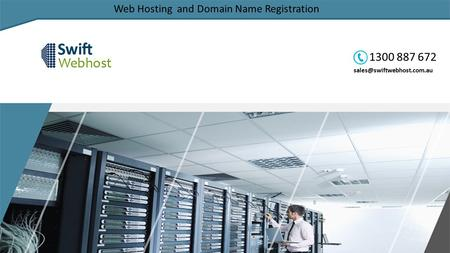 Web Hosting and Domain Name Registration 1300 887 672