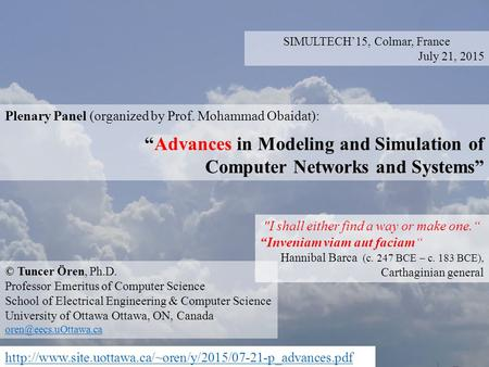 "SIMULTECH'15, Colmar, France July 21, 2015 Plenary Panel (organized by Prof. Mohammad Obaidat): ""Advances in Modeling and Simulation of Computer Networks."