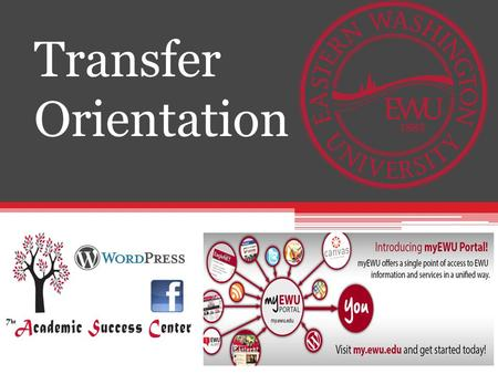 Transfer Orientation.   Eastern Advantage  TRiO Student Support Services  TRiO Stories  ASC Staff.