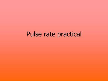 Pulse rate practical.